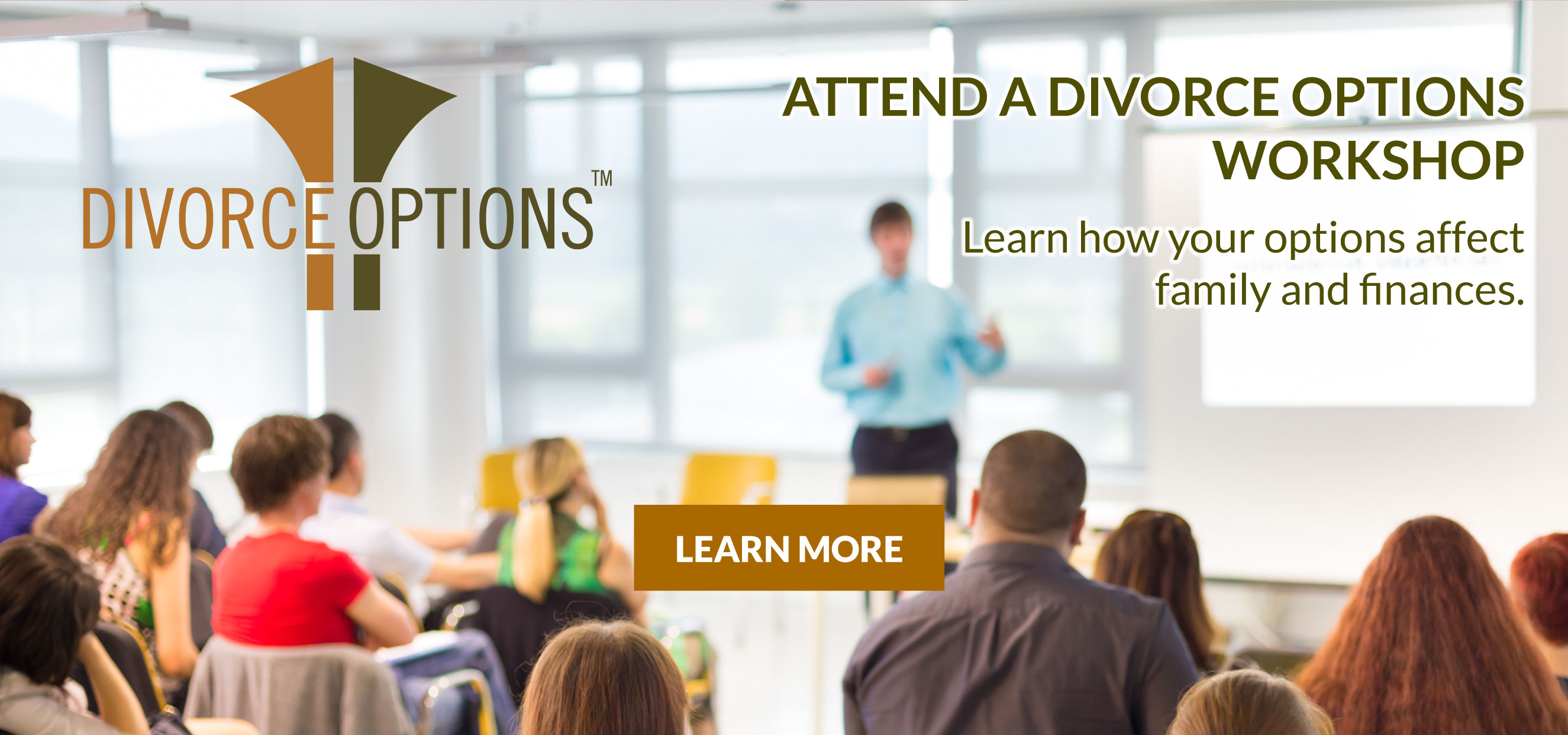 Divorce Options Workshops - Learn how your options affect family and finances